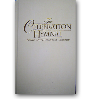 The Celebration Hymnal, Songs and Hymns for Worship book cover